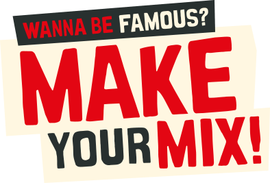 Wanna be famous? Make your mix!